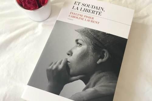 Evelyne Pisier Caroline Laurent - Et soudain la liberté