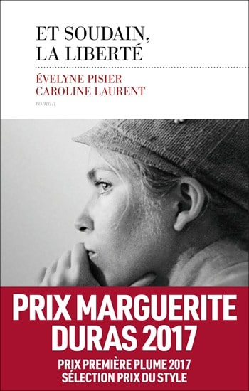 Et soudain la liberté - Evelyne Pisier Caroline Laurent