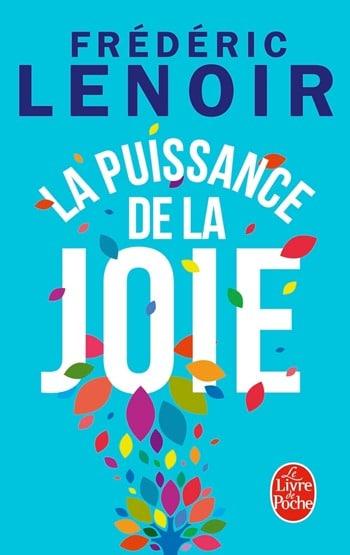 La puissance de la joie - Frederic Lenoir