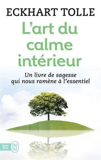 L'art du calme intérieur - Eckhart Tolle