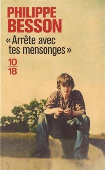 Philippe Besson - Arrête avec tes mensonges