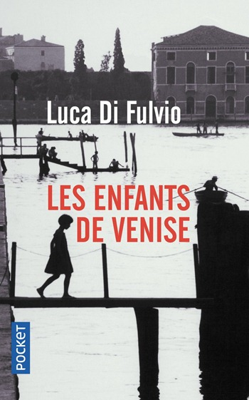 Les enfants de Venise - Luca Di Fulvio