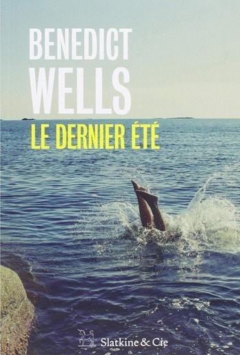 Benedict Wells - Le dernier été -