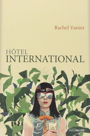 Rachel-Vanier-Hôtel-international