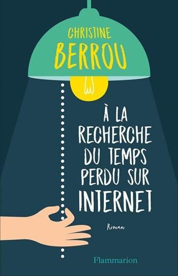 A la recherche du temps perdu sur internet - Christine Berrou