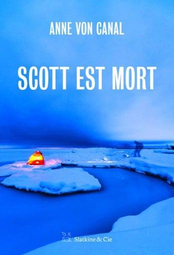 Scott est mort - Anne Von Canal