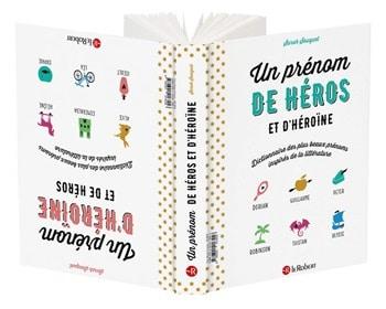 Un prénom de héros et d'héroïne – Dictionnaire des plus beaux prénoms inspirés de la littérature - Sarah Sauquet