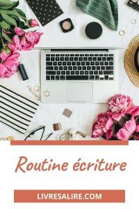 Routine ecriture - blog litteraire