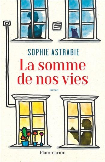 la somme de nos vies - Sophie Astrabie