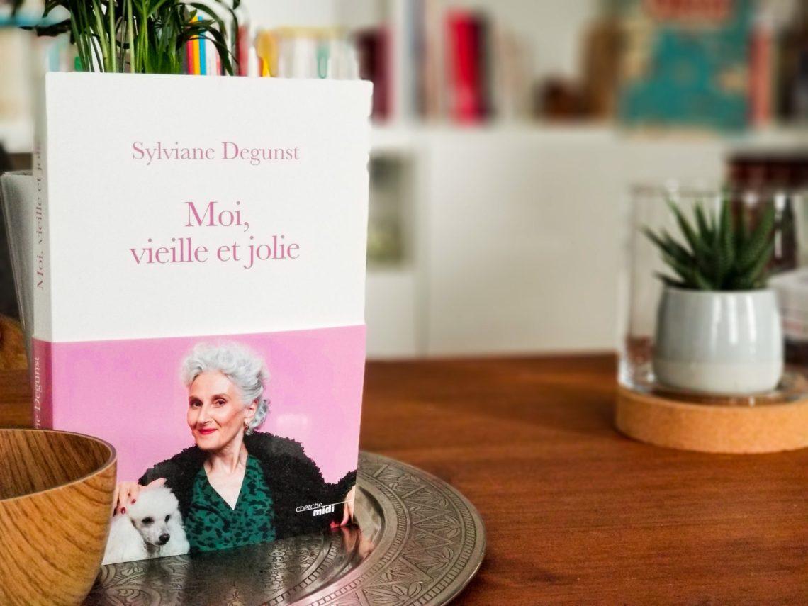 Sylviane Degunst - livre -moi vieille et jolie