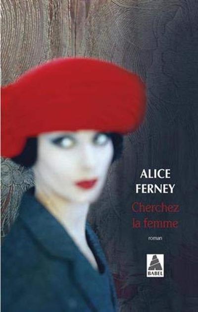 Alice Ferney - Cherchez la femme