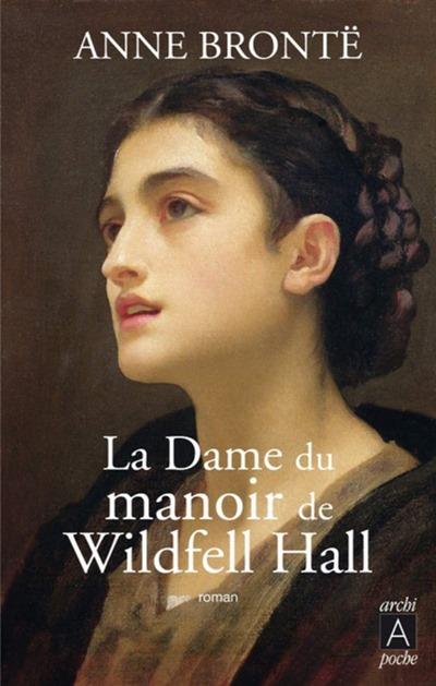 La dame du manoir de Wildfell hall - Anne Brontë