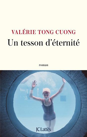 Un tesson d'éternité - Valérie Tong Cuong