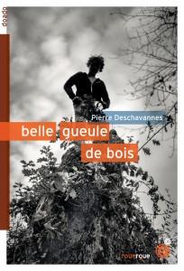Belle gueule de bois, Pierre Deschavannes, Rouergue, 62 pages, 8,30 €. Dès 13 ans.