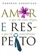 Amor e respeito (Emerson Eggerichs)
