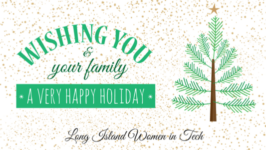 Happy Holidays From Long Island Women in Tech
