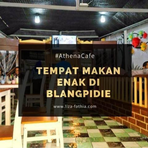 athena cafe blangpidie