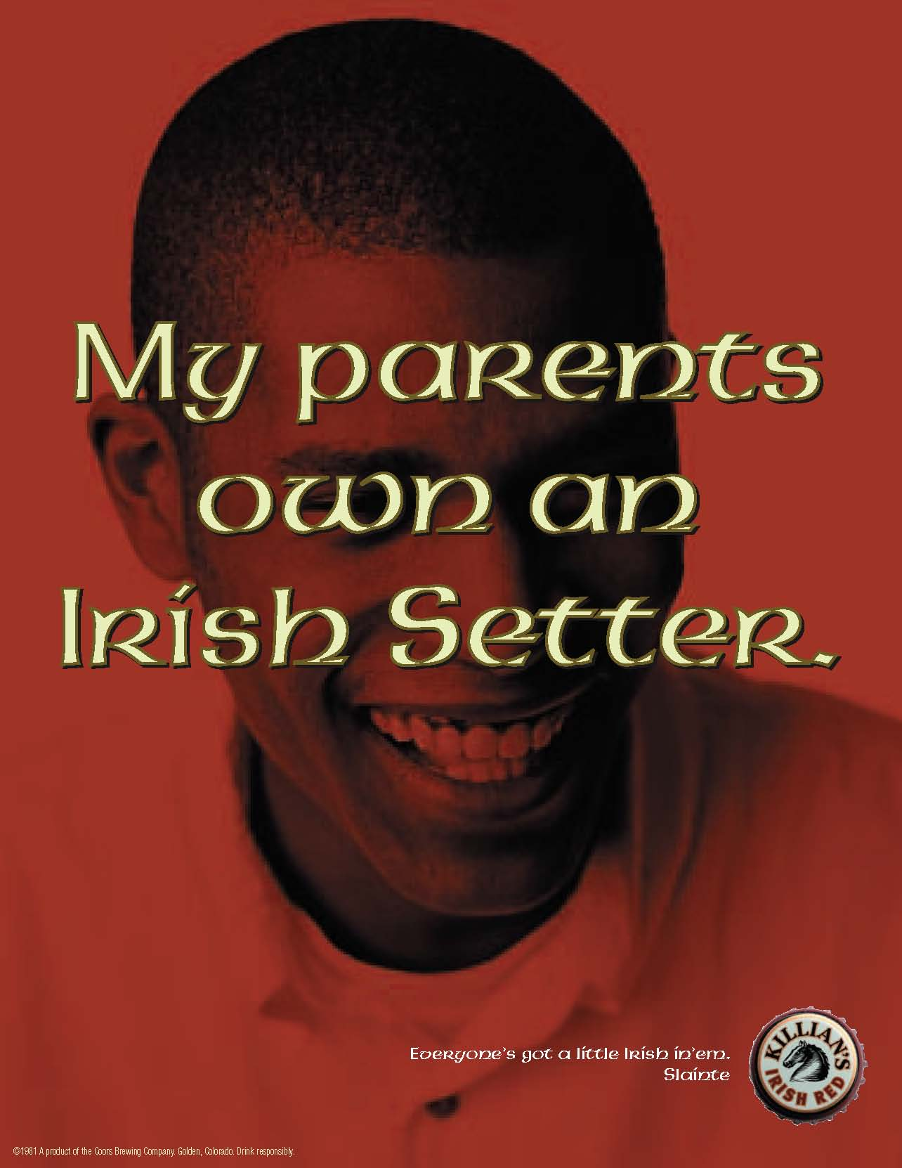 The Irish are very proud people. But I wanted to show how everyone in this world deep inside has a little Irish in them.