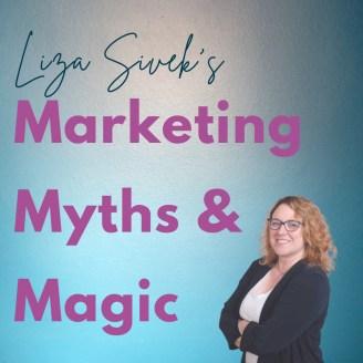 Liza Sivek of Liza Sivek Marketing Myths and Magic