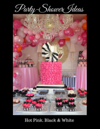 Hot Pink, Black & White Bridal Shower Ideas - Liz Bushong