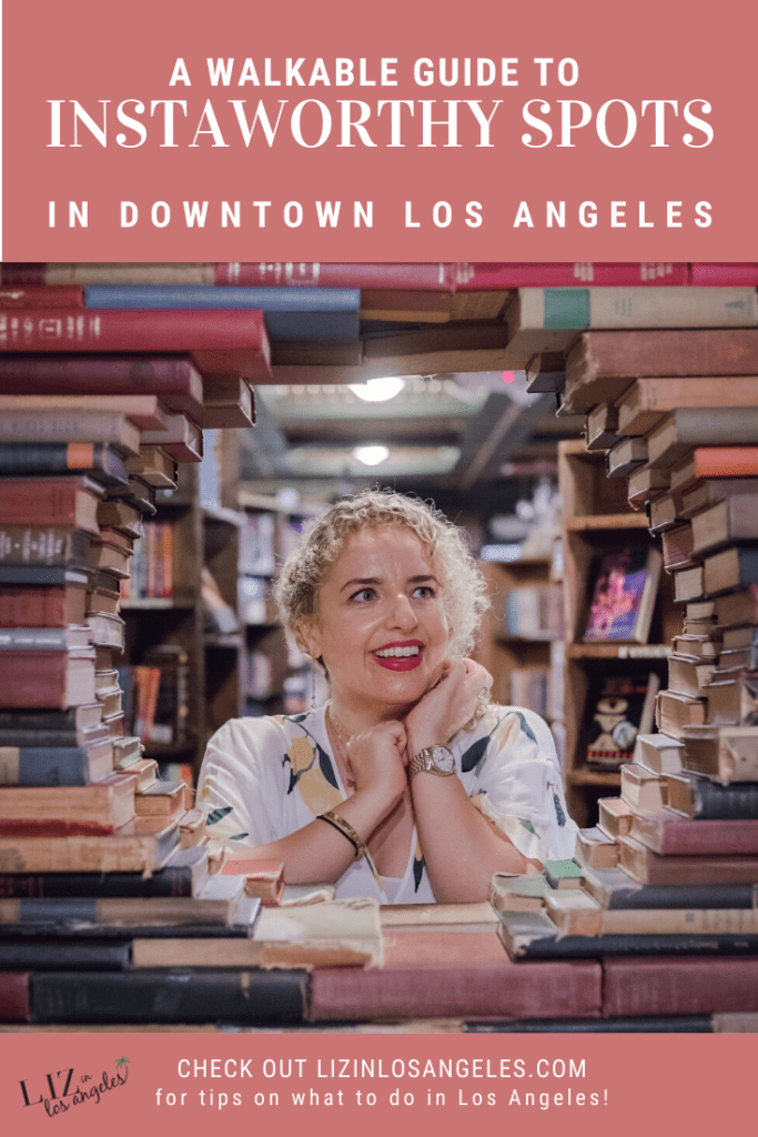 A Walkable Guide to Instaworthy Spots in Downtown LA by Liz in Los Angeles, Los Angeles Lifestyle Blogger