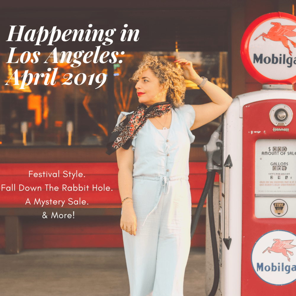 Events in Los Angeles in April 2019 by Liz in Los Angeles, Los Angeles Blogger