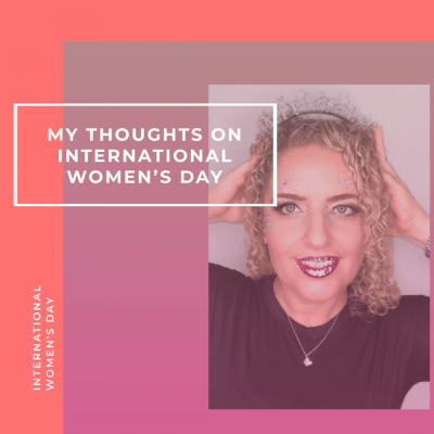 My Thoughts on International Women's Day