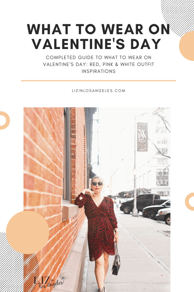 What to Wear on Valentine's Day, a blog post by Liz in Los Angeles, Los Angeles Lifestyle Blogger: an image of a pin