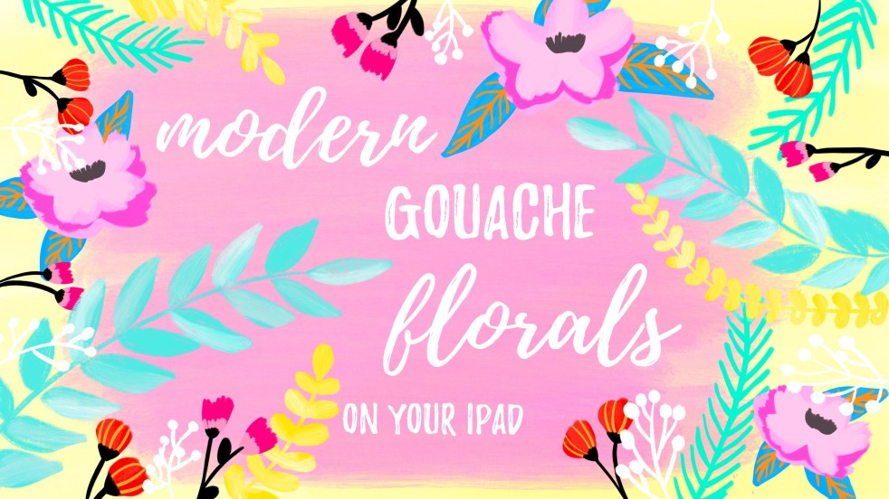 Paint Modern Gouache Florals on Your iPad + 7 FREE Brushes