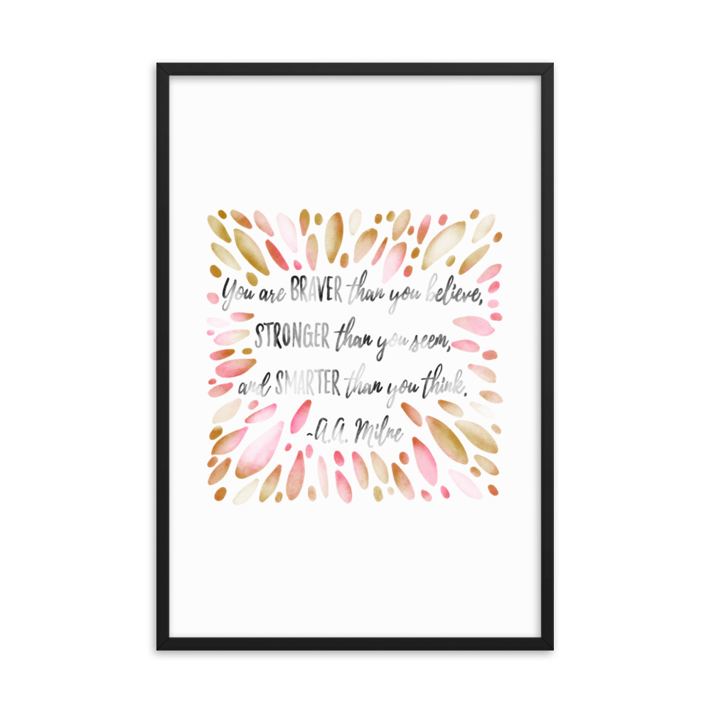 Watercolor Hand Lettered Quote Framed Print You Are Braver