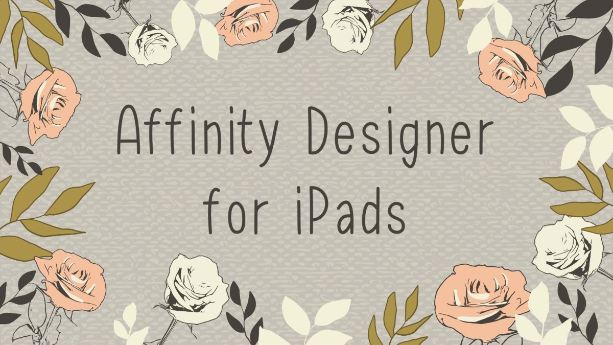Affinity Designer for iPads: Pros, Cons, and Comparisons with Procreate
