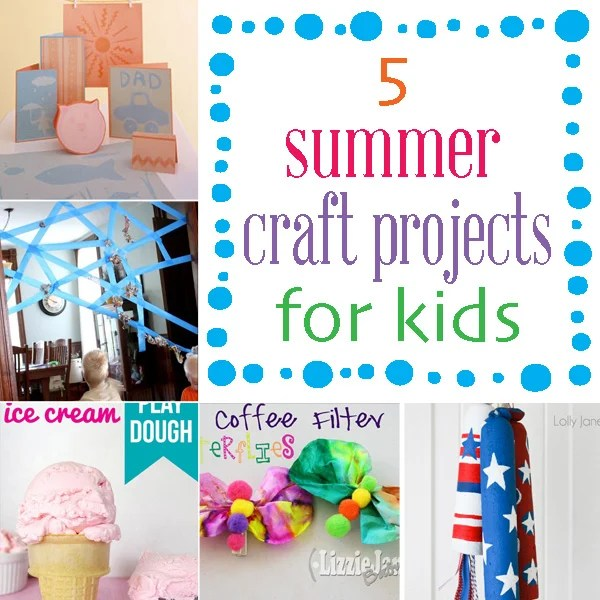 Summertime Schedule How To Keep Kids Busy 5 Craft Projects Liz
