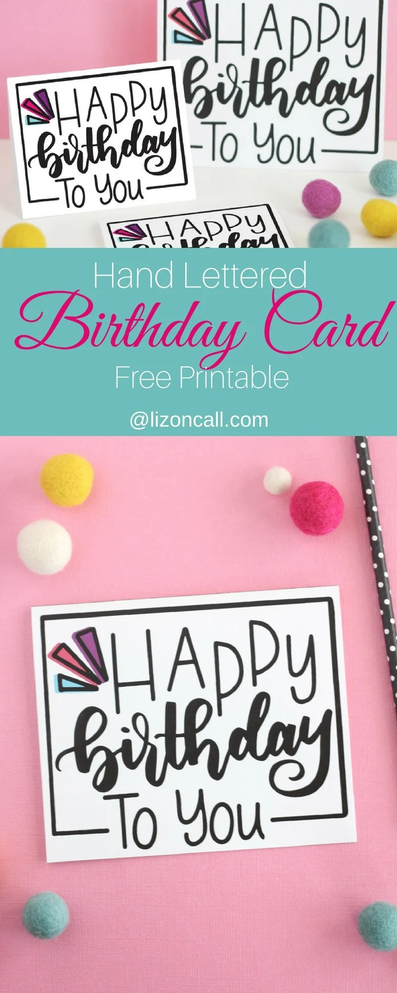 hand lettered free printable birthday card liz on call. Black Bedroom Furniture Sets. Home Design Ideas
