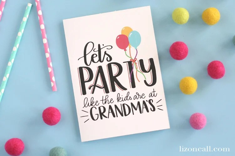 Lets Party Free Printable Birthday Card Liz On Call