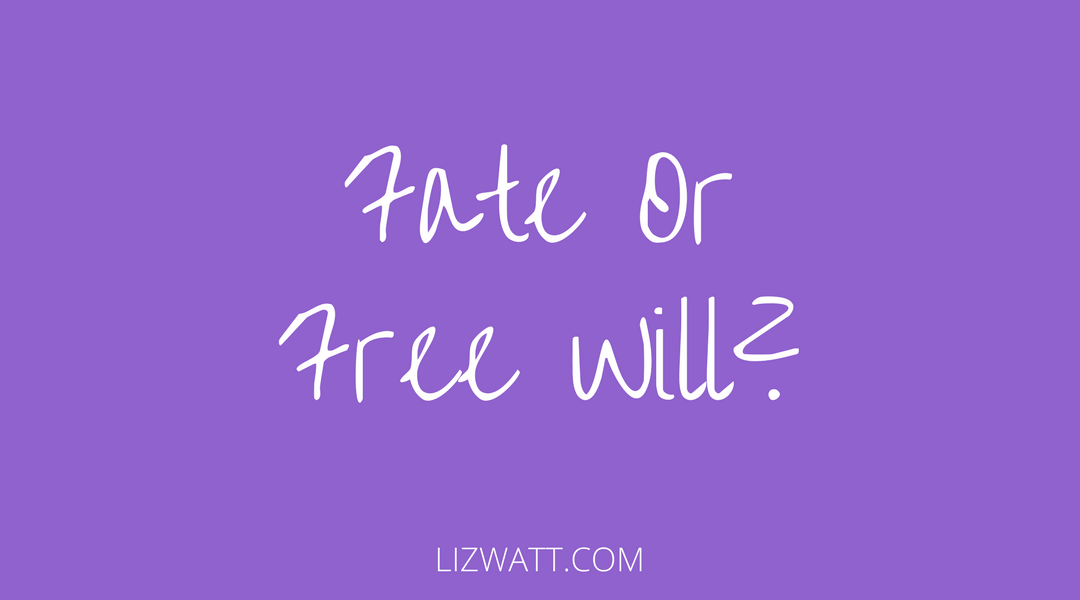 Fate Or Free Will?