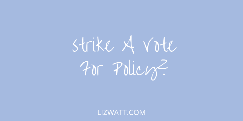 Strike A Vote For Policy?
