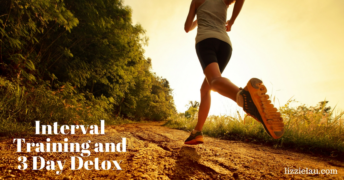 Interval Training and 3 Day Detox