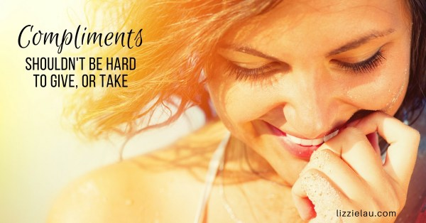 Compliments Shouldn't Be Hard To Give, Or Take