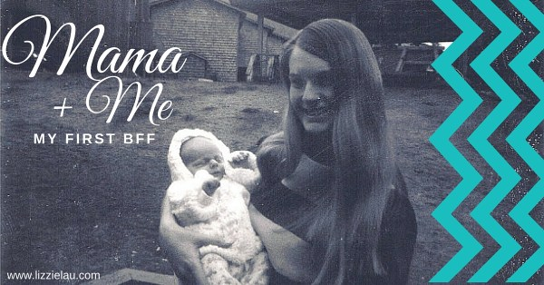 Mama and Me – My First BFF
