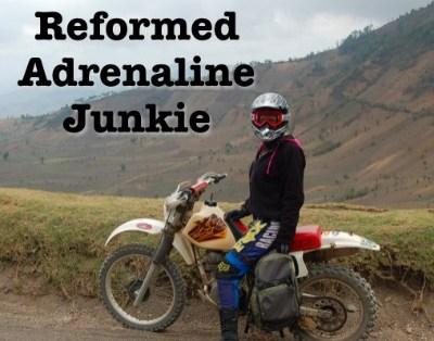 Reformed Adrenaline Junkie
