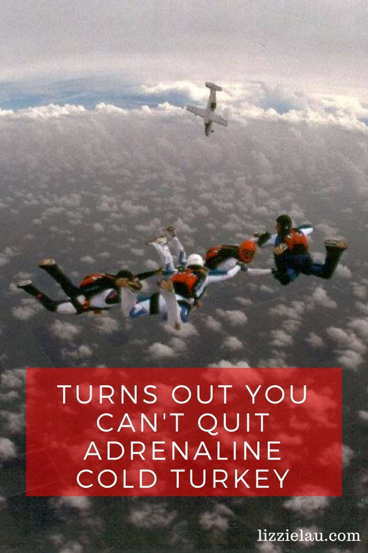 Turns out you can't quit adrenaline cold turkey