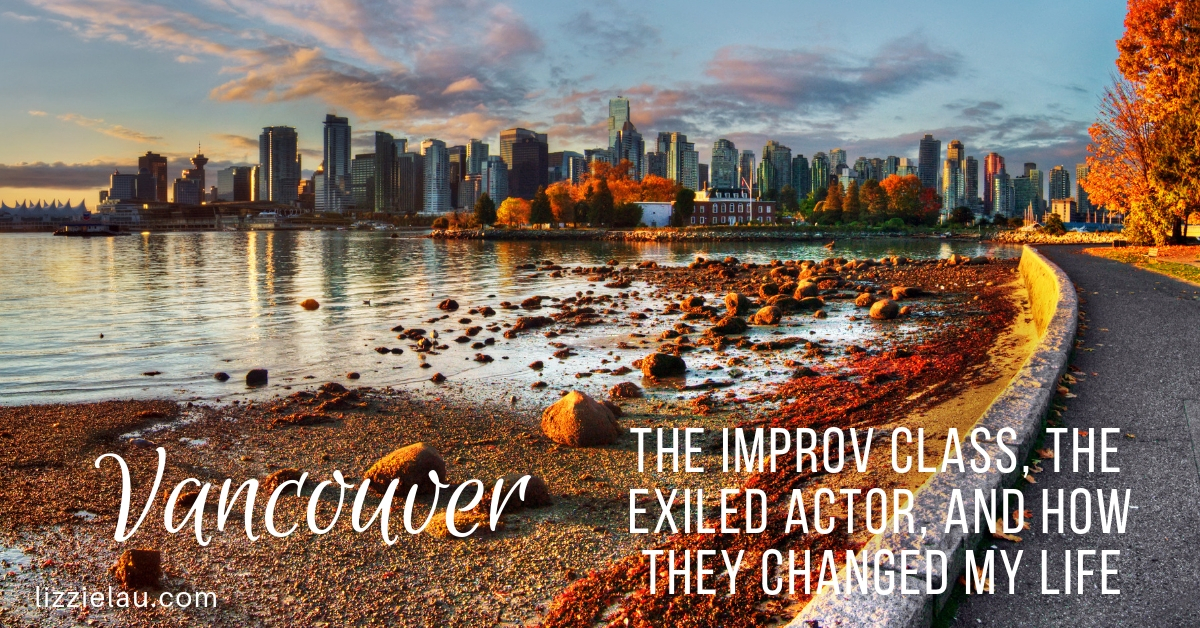 Vancouver - The Improv Class, The Exiled Actor, and How They Changed My Life