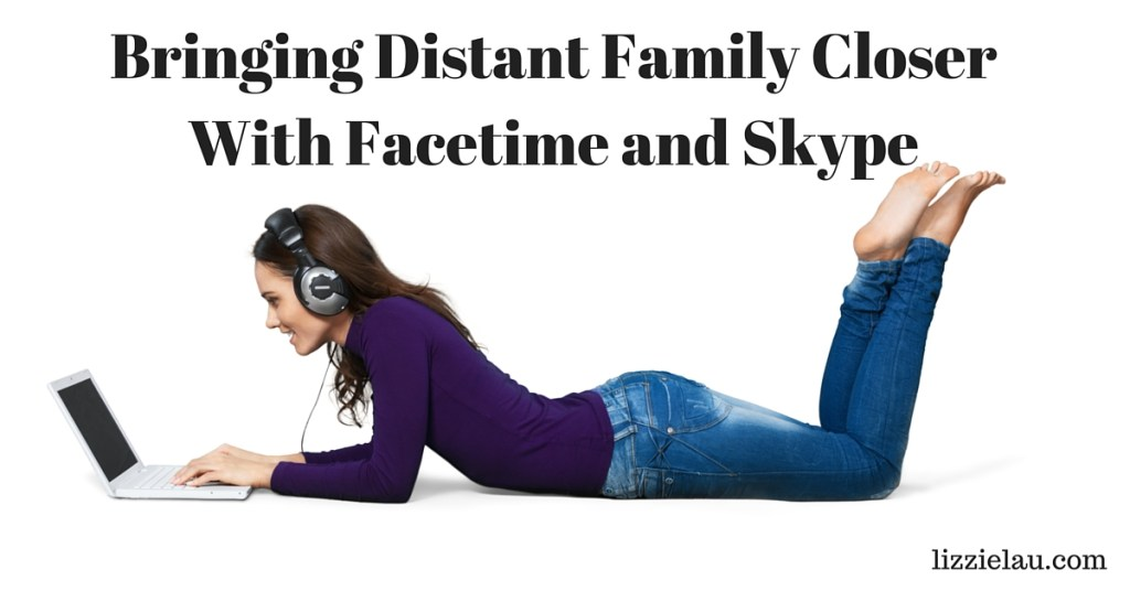 Bringing Distant Family Closer With Facetime and Skype.