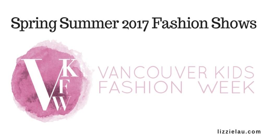 Vancouver Kids Fashion Week – Spring/Summer 2017