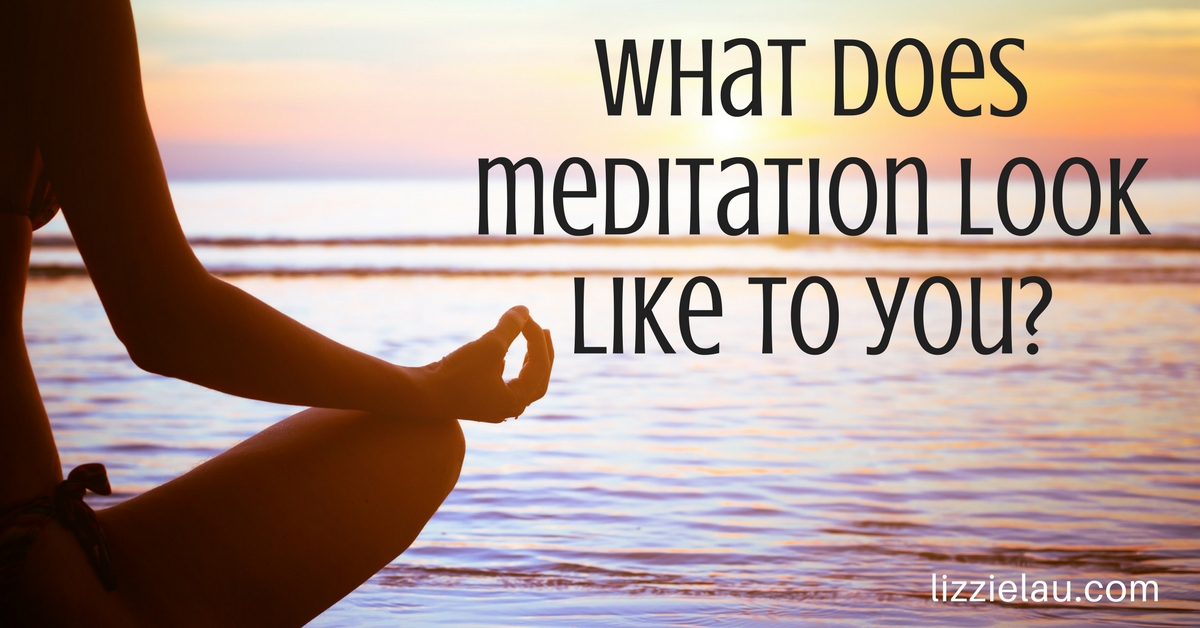 What does meditation look like to you?