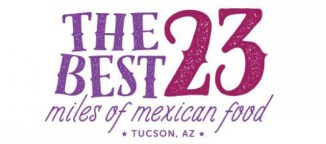The best 23 miles of Mexican Food - Explore Tucson #freeyourself