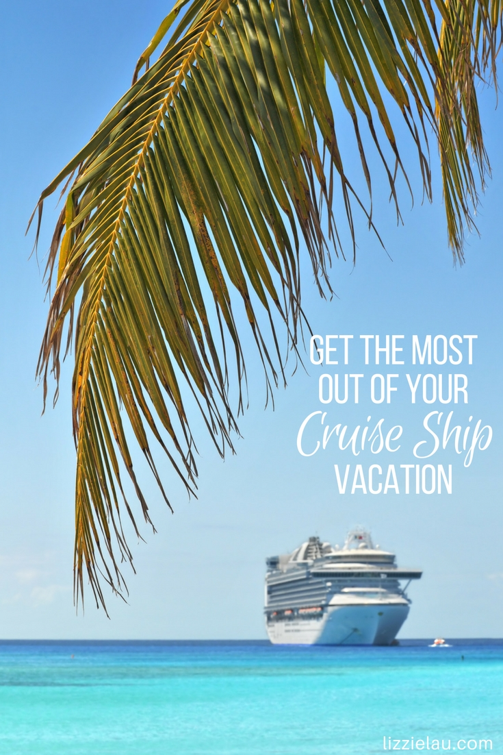 Get the most out of your cruise ship vacation