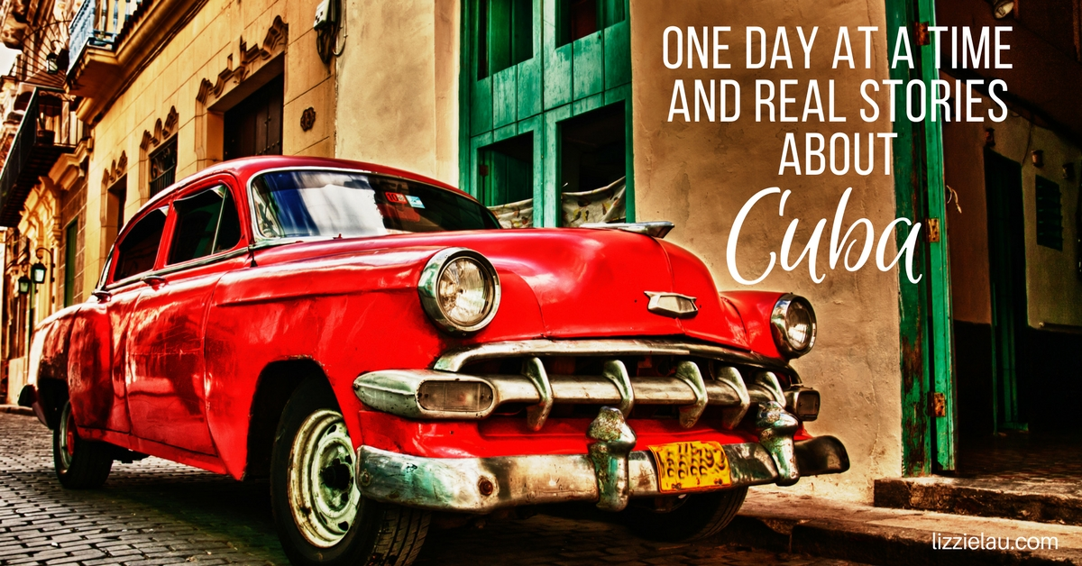 One Day at a Time, and Real Stories About Cuba #travel #ttot