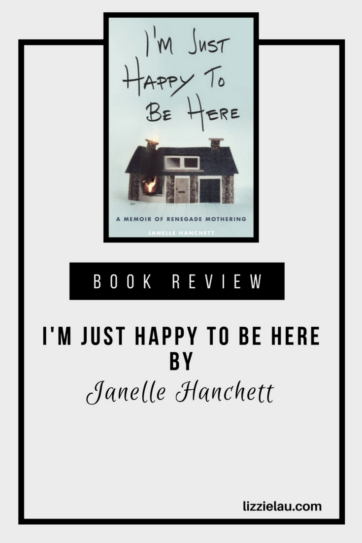 Book Review - I'm Just Happy To Be Here by Janelle Hanchett #amreading #addiction #motherhood