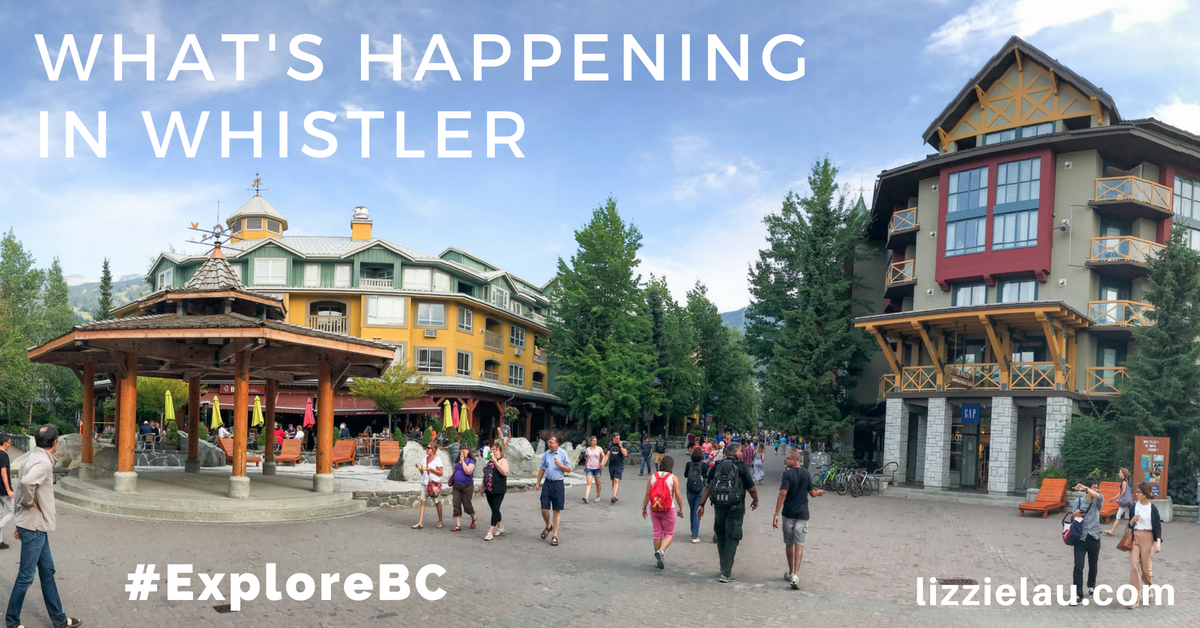 What's Happening in Whistler #ExploreBC